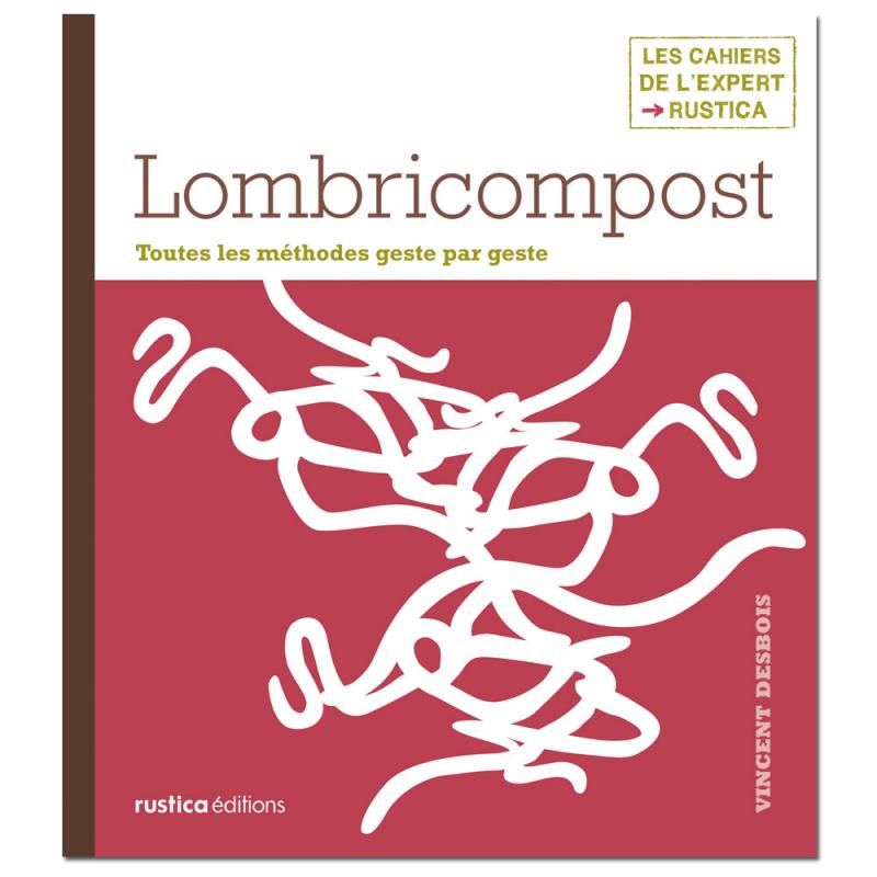 Lombricompost, toutes les méthodes...