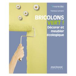 Bricolons vert, décorer et meubler écologique