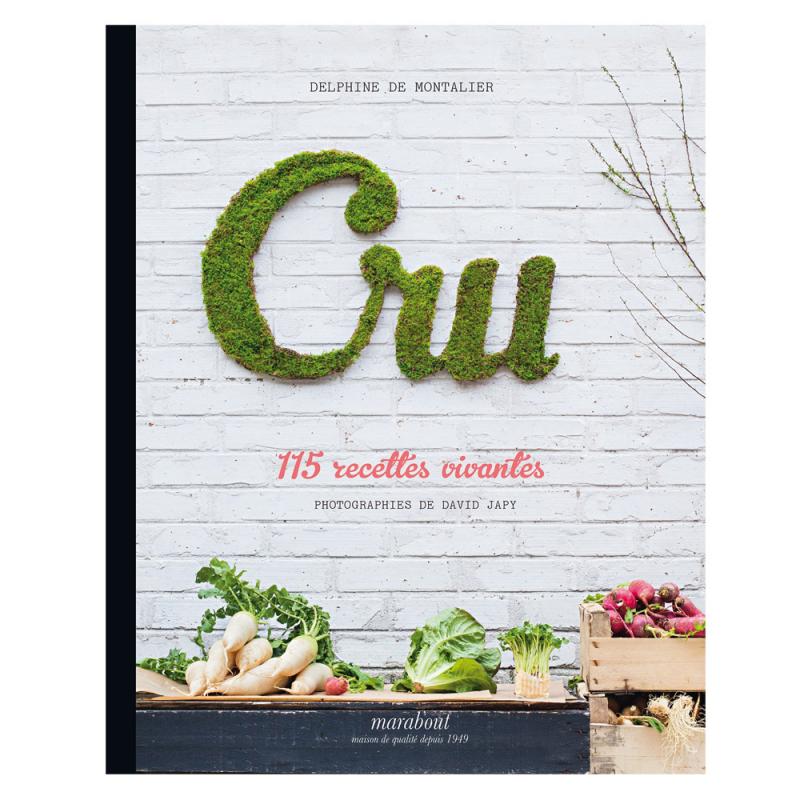 Cru, 115 recettes vivantes