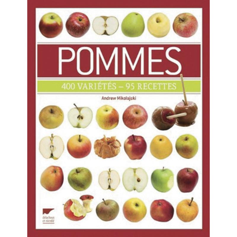 Pommes: 400 variétés, 95 Recettes