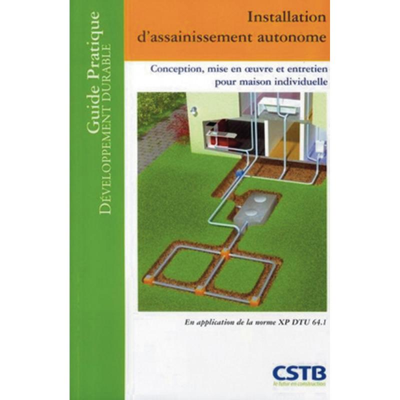 Installation d'assainissement autonome. Conception, mise en oeuvre et entretien pour la maison individuelle - Abdel Lakel
