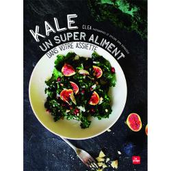 Kale, un Super Aliment dans votre Assiette