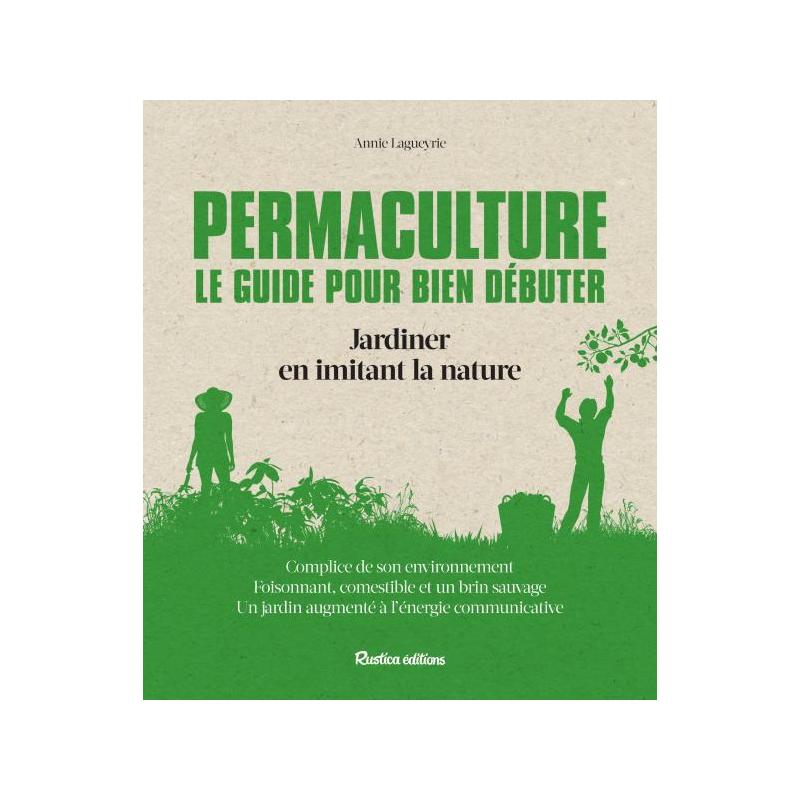 Permaculture : Le Guide pour bien Débuter