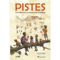 Livre Pistes pour Découvrir La Nature avec Les Enfants