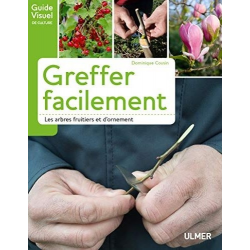 Greffer Facilement Les Arbres Fruitiers d'Ornement